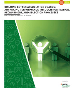 Building Better Association Boards: Advancing Performance through Nomination, Recruitment, and Selection Processes  (PDF)