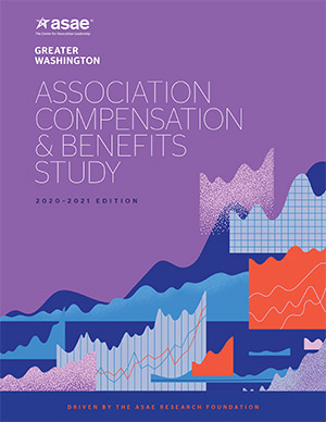 Greater Washington Association Compensation & Benefits Study, 2020–2021 Edition