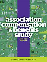 Association Compensation & Benefits Study, 2018–2019 Edition