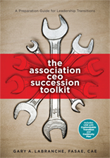 The Association CEO Succession Toolkit: A Preparation Guide for Leadership Transitions