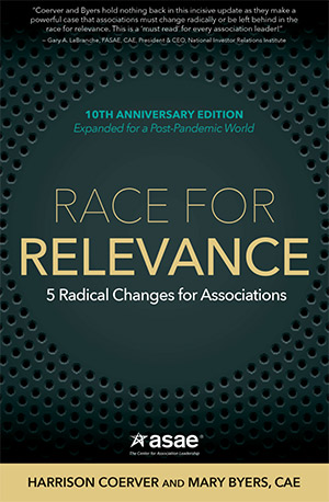 Race for Relevance: 5 Radical Changes For Associations Tenth Anniversary Edition