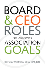 Board and CEO Roles for Achieving Association Goals