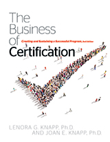 The Business of Certification: Creating and Sustaining a Successful Program, 2nd Edition