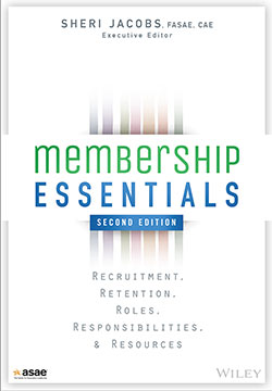 Membership Essentials: Recruitment, Retention, Roles, Responsibilities, and Resources, 2nd Edition