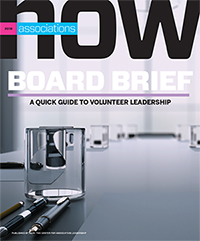 2018 Associations Now Board Brief: A Quick Guide to Volunteer Leadership