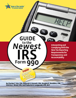 Guide to the Newest IRS Form 990: Interpreting and Complying With the New Tax Reporting Requirements for Transparency and Accountability (E-book)