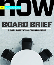 Associations Now Board Brief: A Quick Guide to Volunteer Leadership