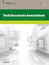 Tech Success for Associations: Balancing IT Maturity, Readiness, and Expectations for a Satisfying, Sustainable Future  ( PDF)