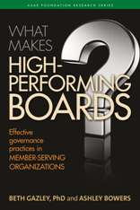 What Makes High-Performing Boards: Effective Governance Practices in Member-Serving Organizations