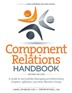Component Relations Handbook: A Guide to Successfully Managing and Motivating Chapters, Affiliates, and other Member Groups