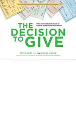 The Decision to Give: What Motivates Individuals to Support Professional Associations