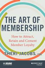 The Art of Membership: How to Attract, Retain, and Cement Member Loyalty