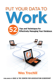 Put Your Data to Work: 52 Tips and Techniques for Effectively Managing Your Database (E-book)