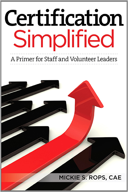 Certification Simplified: A Primer for Staff and Volunteer Leaders