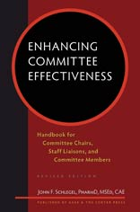 Enhancing Committee Effectiveness: Handbook for Committee Chairs, Staff Liaisons, and Committee Members, 2nd Edition