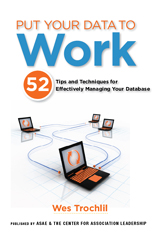 Put Your Data to Work: 52 Tips and Techniques for Effectively Managing Your Database