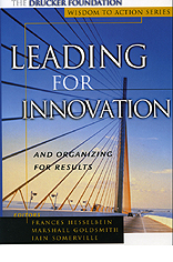 Leading for Innovation: And Organizing for Results