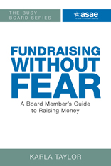 Fundraising Without Fear: A Board Member's Guide to Raising Money