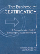 Business of Certification: A Comprehensive Guide to Developing a Successful Program