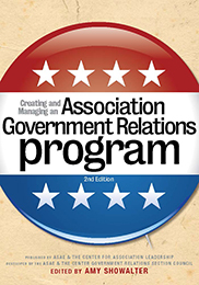 Creating and Managing an Association Government Relations Program, 2nd Edition